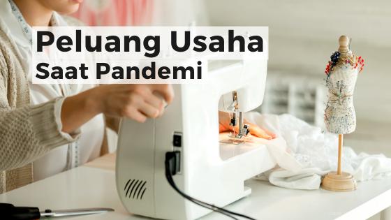 Peluang Usaha di Tengah Pandemi Corona (Bagian 2)